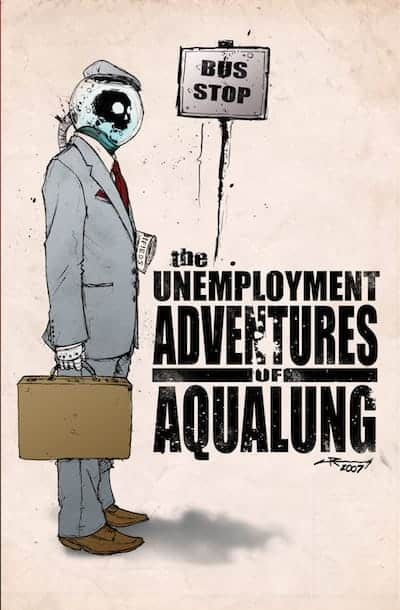 The Unemployment Adventures of Aqualung 1